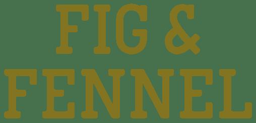Fig & Fennel